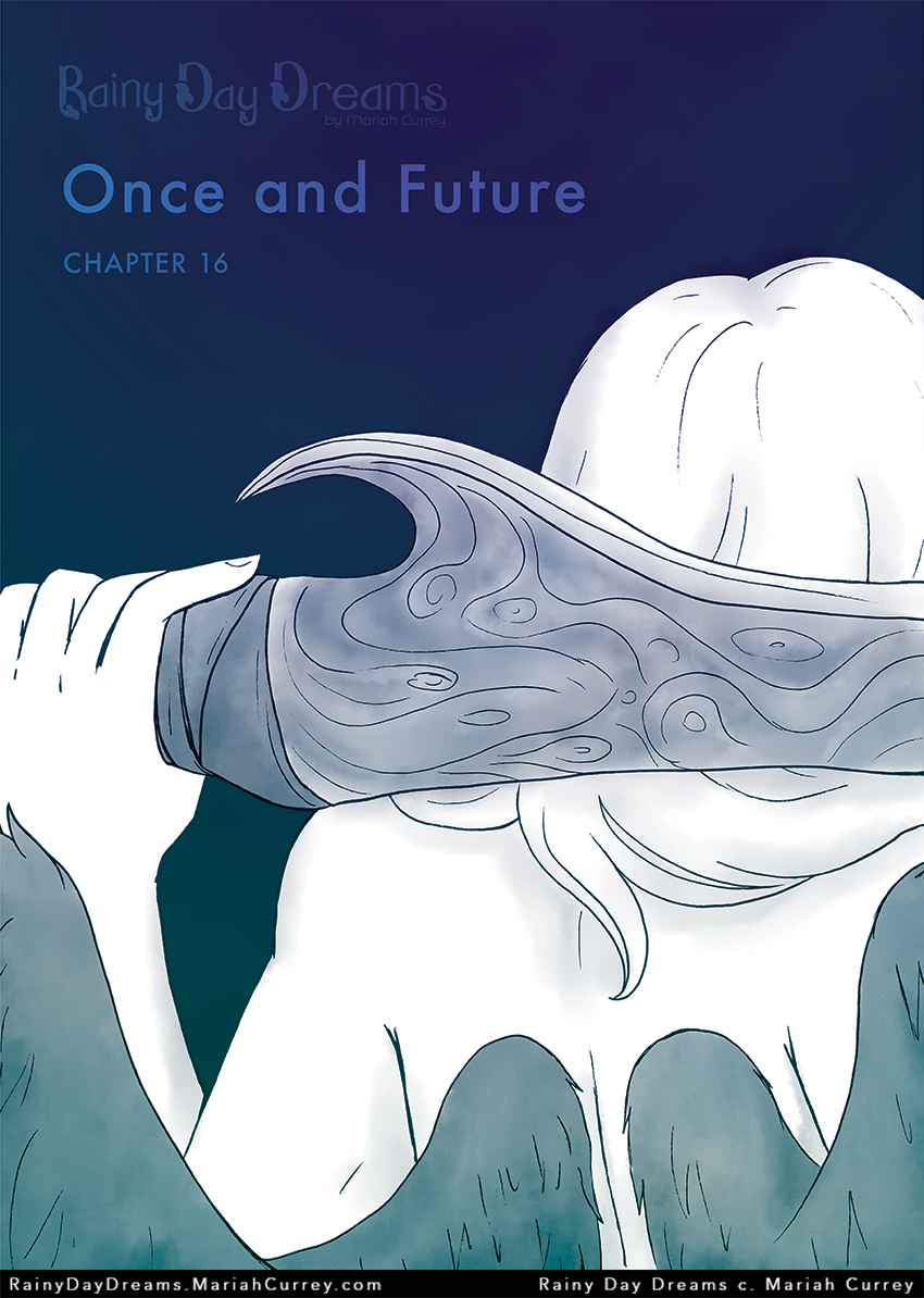 Chapter 16 – Once and Future